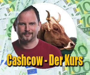 Cashcow Kurs